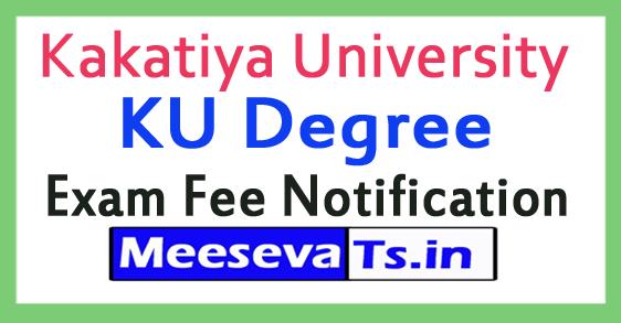 Kakatiya University KU Degree Exam Fee Notification 2017