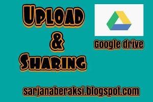 cara menyimpan dan berbagi file atau folder di google drive