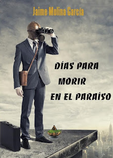 """Días para morir en el paraíso"" de Jaime Molina García"