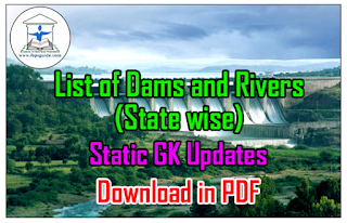 List of Dams and Rivers (State wise) – Static GK Updates for IBPS PO/RRB/Clerk 2016 – Download in PDF