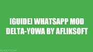 Tutorial, Cara Pakai, Tips dan Trik dari Aplikasi Android Whatsapp Mod DELTA-YOWA