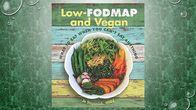 Low-Fodmap and Vegan: What to Eat When You Can't Eat Anything