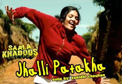 Jhalli Patakha - Saala Khadoos (2016)