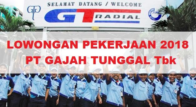 Lowongan Pekerjaan 2018 PT Gajah Tunggal Tbk