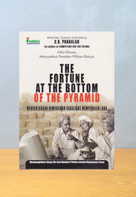 THE FORTUNE AT THE BOTTOM OF THE PYRAMID, C.K. Prahalad