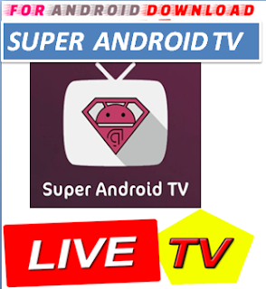 Download Android Free SuperAndroidTV IPTV Television Apk -Watch Free Live Cable Tv Channel-Android Update LiveTV Apk  Android APK Premium Cable Tv,Sports Channel,Movies Channel On Android