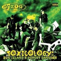 Zug Izland - 2013 - Toxicology Zug Izland's Dopest Bangers