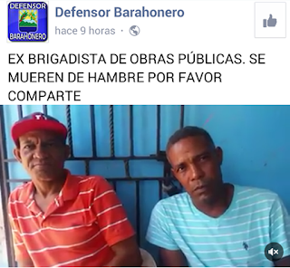 Ex brigadistas de Obras Públicas en Barahona, están pasando las de Caín. Dicen están pasando penurias.