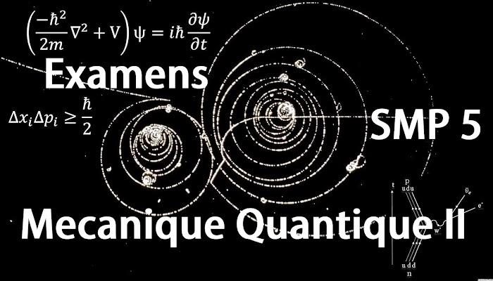 Examens corrigés Mécanique Quantique II SMP Semestre S5 PDF