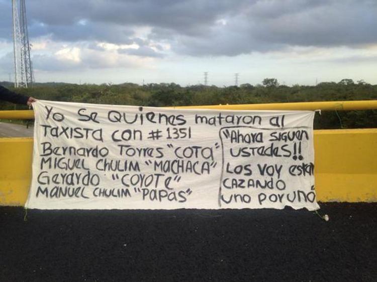 Amenazan en narcomanta a presuntos asesino de Taxista en Chetumal