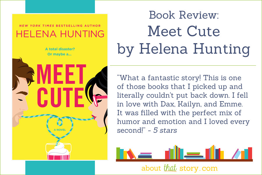 Book Review: Meet Cute by Helena Hunting | About That Story