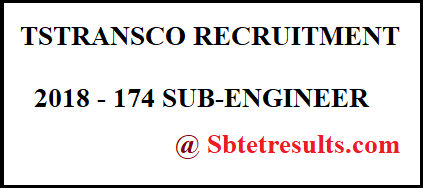 TSTRANSCO RECRUITMENT 2018, 174 SUB-ENGINEER