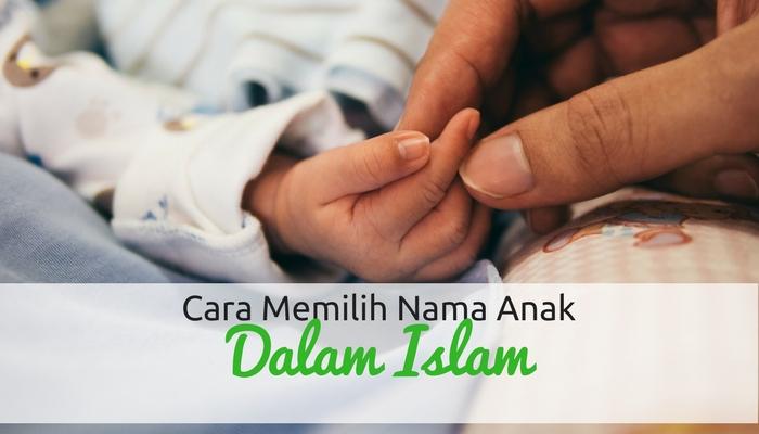 Cara Memilih Nama Anak Dalam Islam