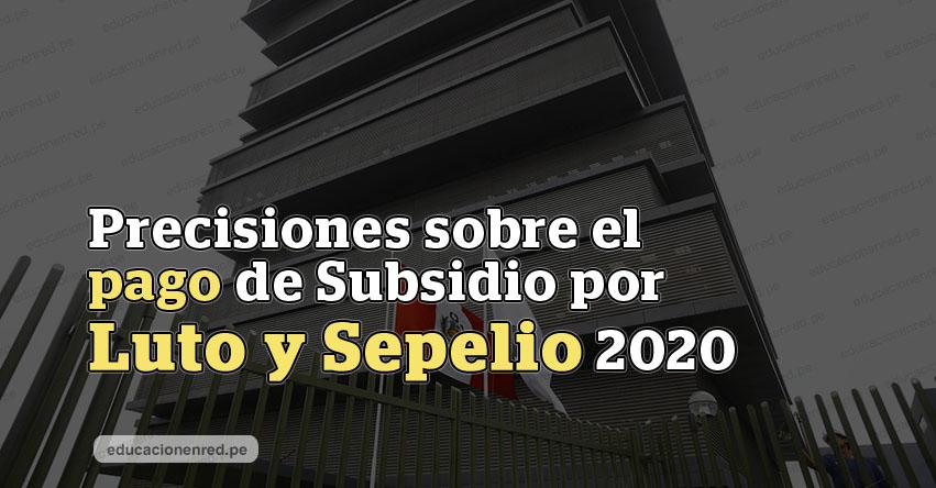 MINEDU: Precisiones sobre el pago de Subsidio por Luto y Sepelio 2020
