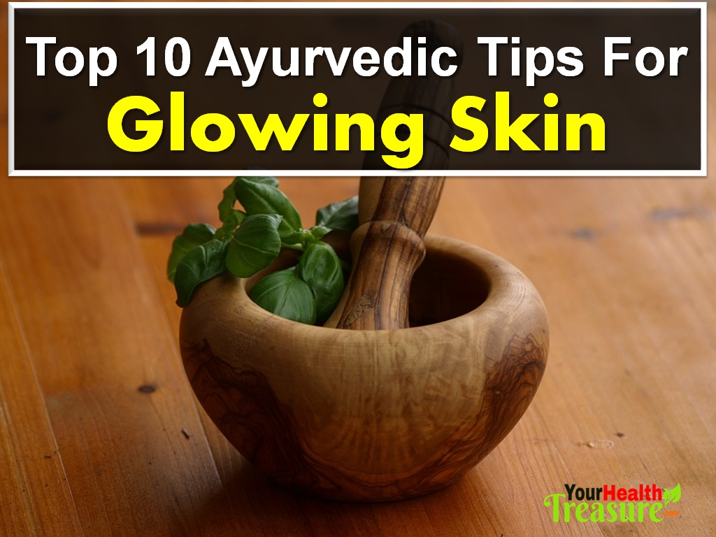 Top 10 Ayurvedic Tips For Glowing Skin