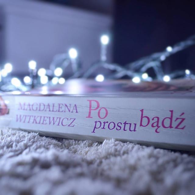 """Magdalena Witkiewicz """"Po prostu bądź"""""""