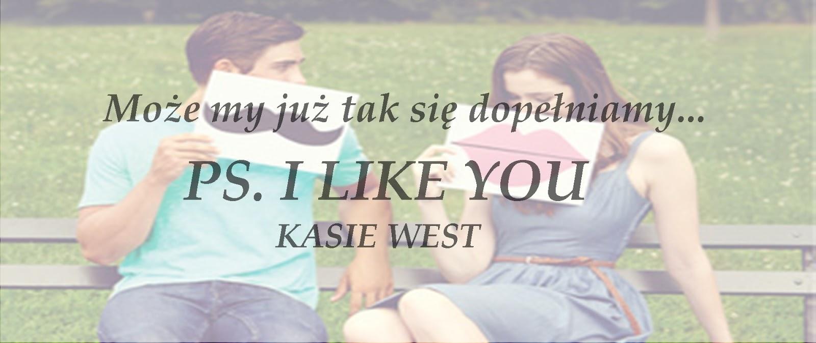 #84 - [PRZEDPREMIEROWO] Kasie West || PS. I LIKE YOU
