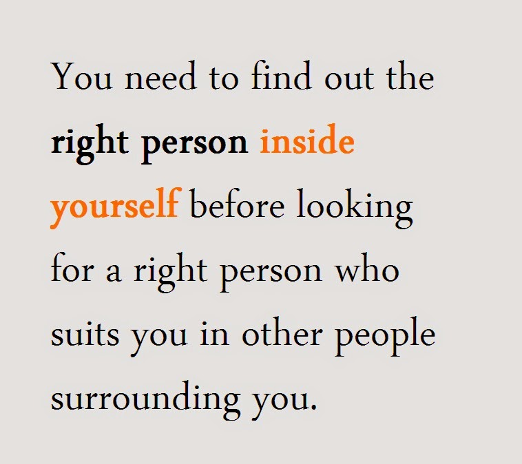 Find Out The Right Person Inside Yourself Quotes And Sayings