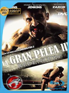 La Gran Pelea 3 Redencion (2010) HD [1080p] Latino [googledrive] dizonHD