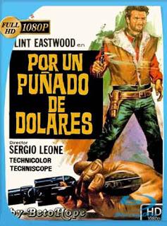 Por Un Puñado De Dolares 1964 HD [1080p] Latino [GoogleDrive] DizonHD