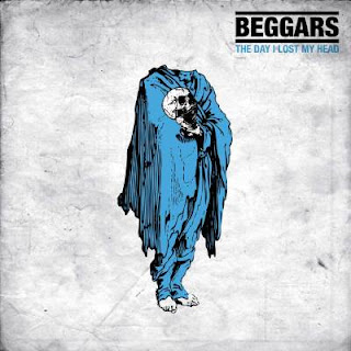 BEGGARS - The Day I Lost My Head