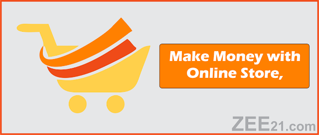 Make Money Online  with online store