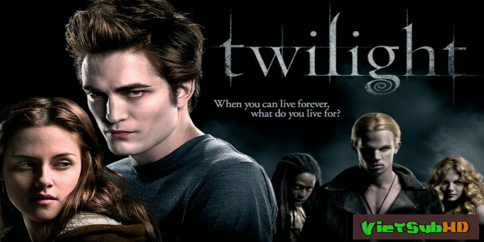Phim Chạng vạng VietSub HD | The Twilight Saga 1: Twilight 2008