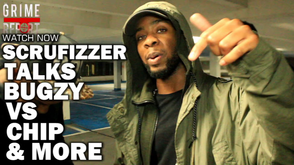 6dffd1b48d0cb THE GRIME REPORT  Scrufizzer Talks Bugzy Malone Vs Chip   More  Video