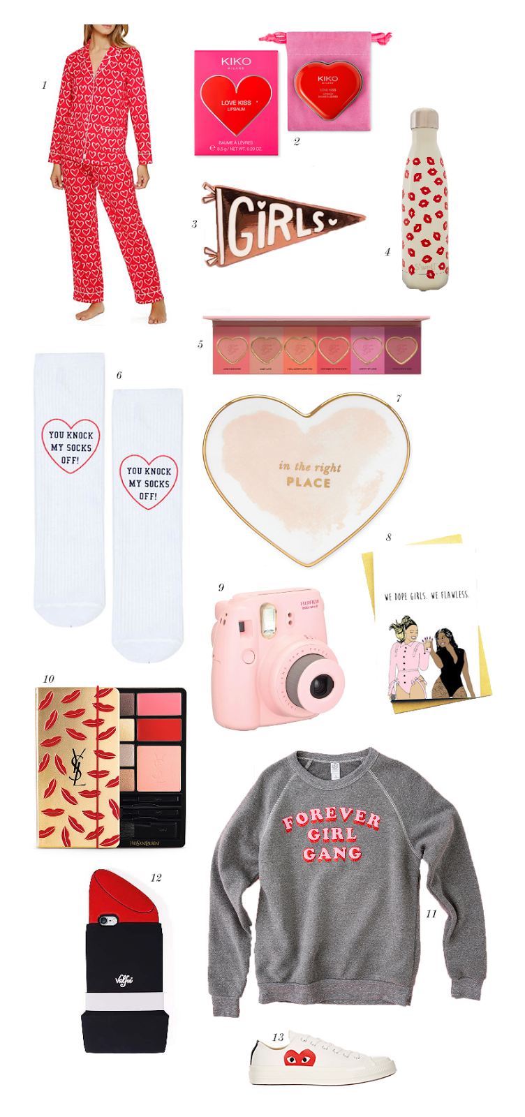 . DKNY Pajama Set 2.Kiko Love Kiss Lip Balm 3. Girls Pin 4.Swell Love Collection Bottle 5. Too Faced Love Flush Blush 6. Topshop Valentines Socks 7. Posy Court Heart Dish 8. We Dope Girls We Flawless Card 9. Fujifilm Instax Camera 10 YSL Kiss Palette 11. Forever Girl Gang Sweatshirt 12.Valfre Lipstick Phone case 13.  Comme des Garçons Sneakers