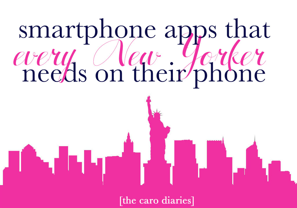 Apps Every New Yorker Needs | The Caro Diaries
