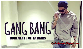 Gang Bang Lyrics : Bohemia & Gitta Bains