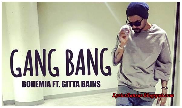 Gang Bang Lyrics : Bohemia & Gitta Bains