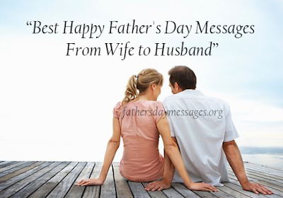 Best Happy Father's Day Messages From Wife to Husband