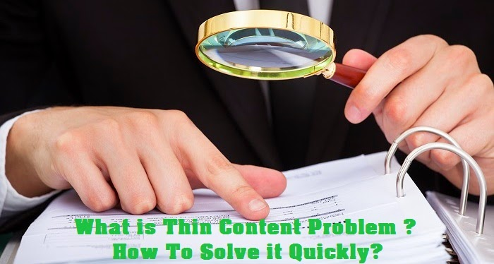 What is Thin Content Problem ? How To Solve it Quickly?