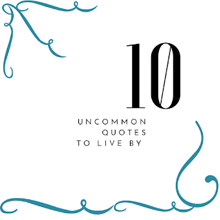 10 uncommon quotes to live by- bedtime blabber
