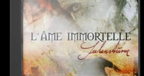 Music Dark Und Gothic ☣: L'Âme Immortelle