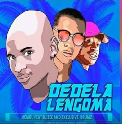 Aembu - Dedela Lengoma (Ft. Juizee & Exclusive Drumz) Download Mp3