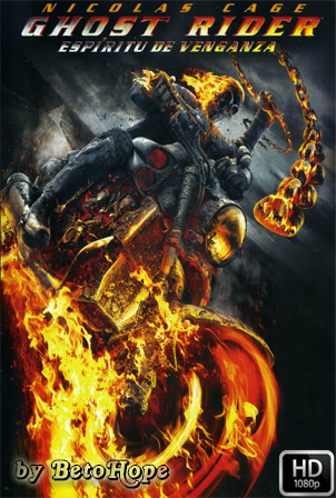 Ghost Rider Espiritu De Venganza [1080p] [Latino-Ingles] [MEGA]