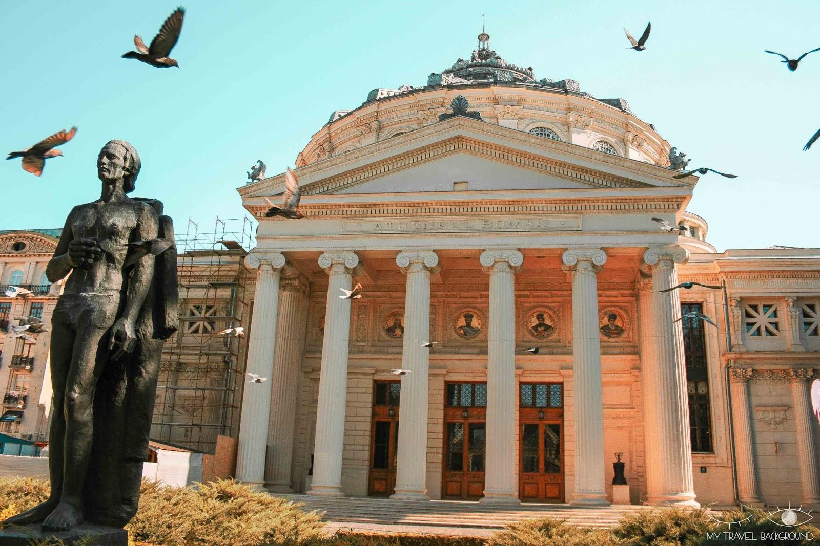 My Travel Background : 3 jours à Bucarest en Roumanie - Ateneul Roman