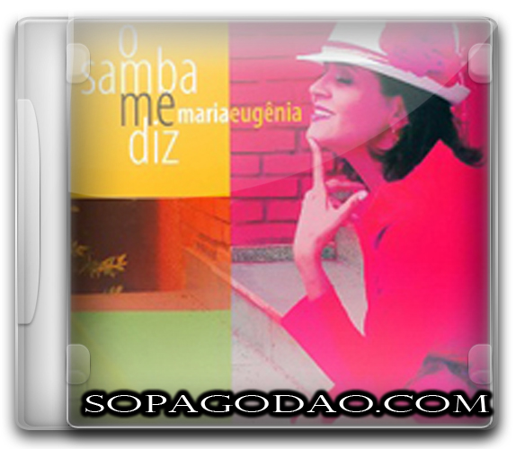Maria Eugênia – O Samba Me Diz (2010)
