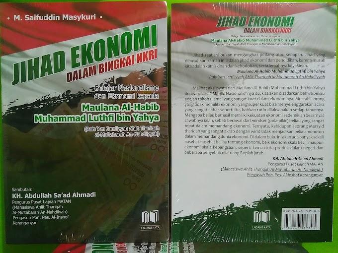 READY STOCK Buku Jihad Ekonomi dalam Bingkai NKRI Belajar Nasionalisme dan Ekonomi Kepada Maulana Al-Habib Muhammad Luthfi bin Yahya