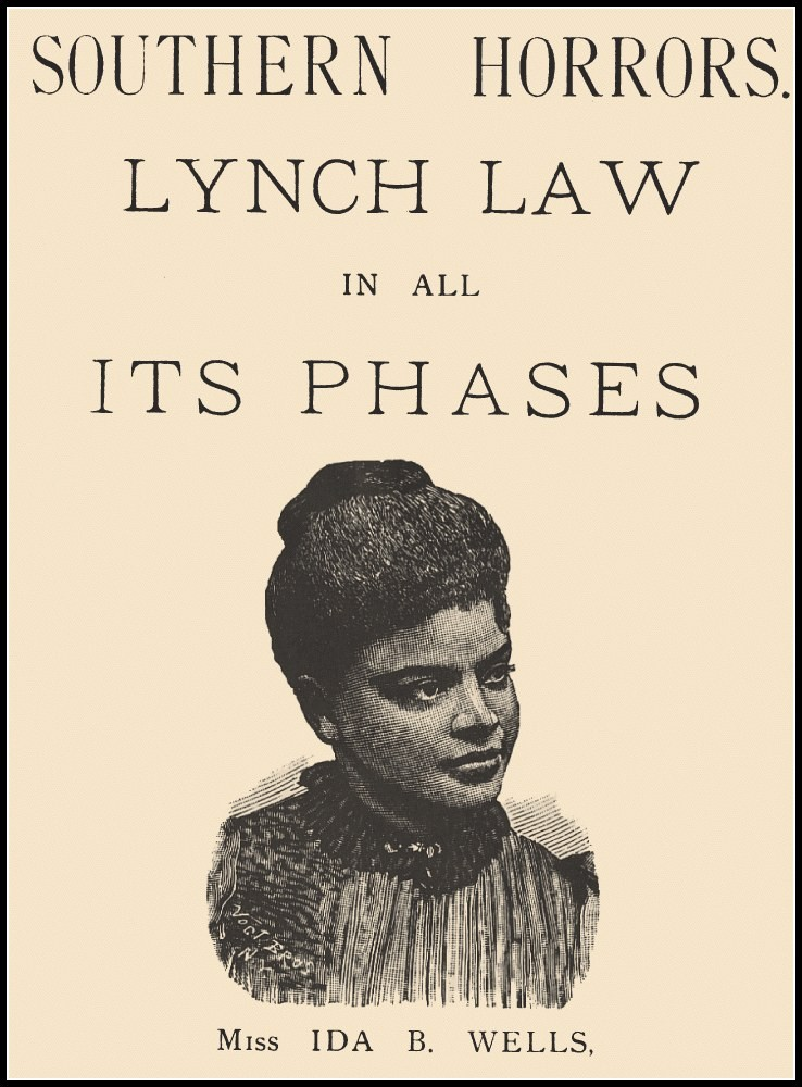 they say ida b wells They say : ida b wells and the reconstruction of race / james west davidson oxford university  and won when she protested conditions in the segregated memphis.