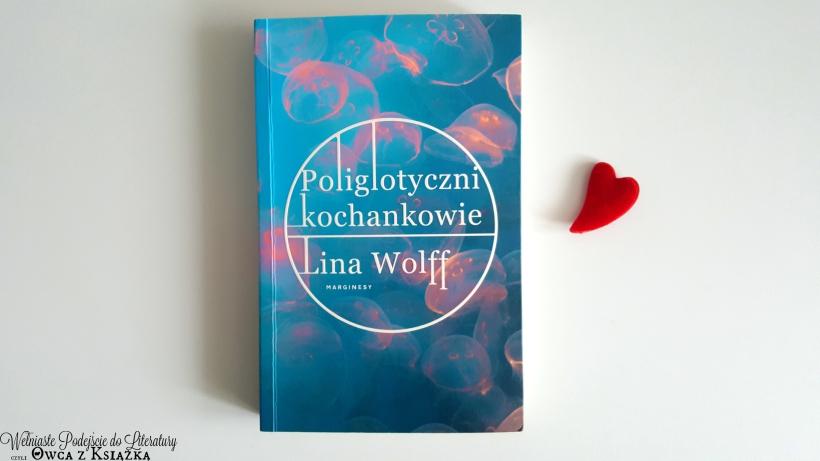 Lina Wolff - Poliglotyczni kochankowie (De polyglotta älskarna)