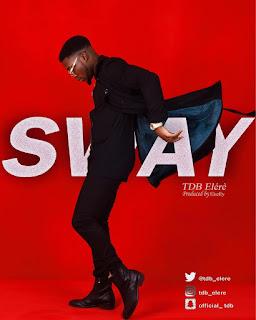 MUSIC: TDB Elere - Sway (Prod By EKelly)