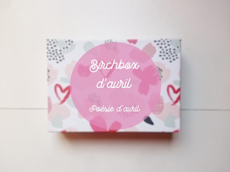 Birchbox : Poésie d'Avril