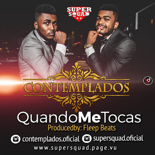 Contemplados - Quando Me Tocas (Prod. Fleep Beatz)