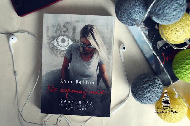 """Nigdy nie zapomniałem –  PRZEDPREMIEROWA recenzja książki #236 – Anna Bellon """"Nie zapomnij mnie"""""""