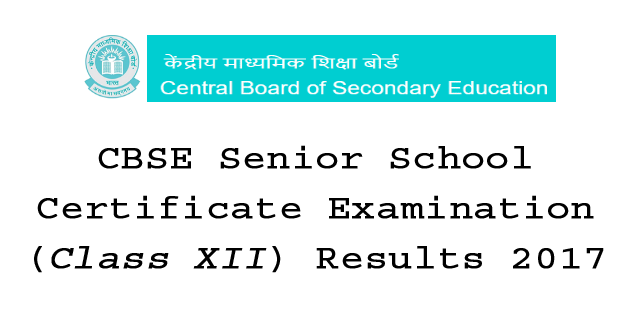 CBSE 12th Class (Class XII) Result 2017 - All India Result
