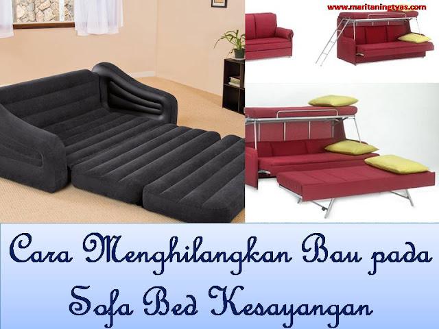 cara menghilangkan bau oada sofa bed kesayangan