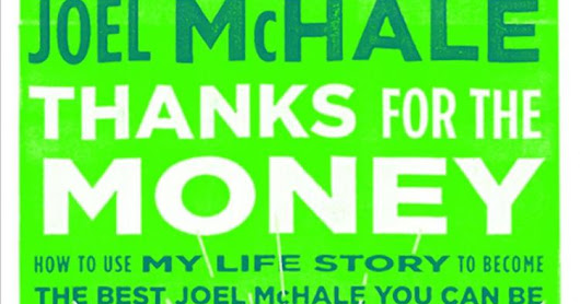 Eh: Thanks for the Money: How to Use My Life Story to Become the Best Joel McHale You Can Be by Joel McHale